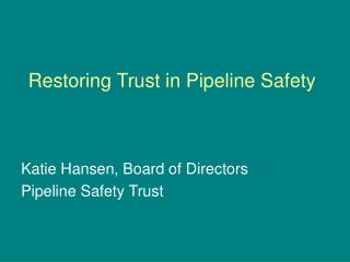Restoring Trust in Pipeline Safety