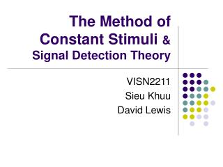 The Method of Constant Stimuli  & Signal Detection Theory