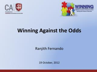 Winning Against the Odds