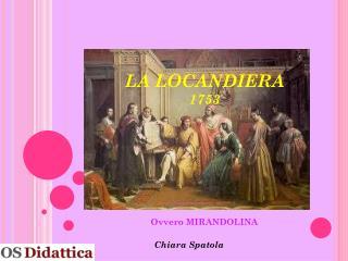 LA LOCANDIERA 1753