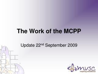 The Work of the MCPP