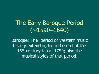 The Early Baroque Period (~1590–1640)