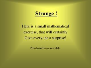 Strange !