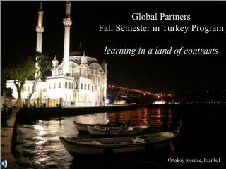 Global Partners Fall Semester in Turkey Program learning in a land of contrasts