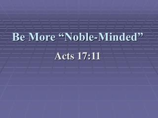 "Be More ""Noble-Minded"""