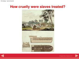 How cruelly were slaves treated?