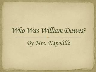 Who Was William Dawes?