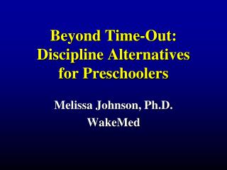 Beyond Time-Out: Discipline Alternatives  for Preschoolers