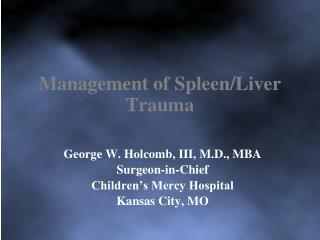 Management of Spleen/Liver Trauma