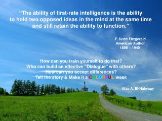 """The ability of first-rate intelligence is the ability"