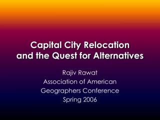 Capital City Relocation and the Quest for Alternatives