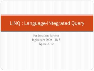 LINQ : Language-INtegrated Query