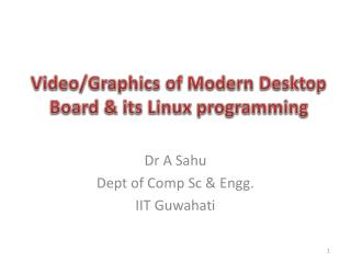 Video/Graphics of Modern Desktop Board & its Linux programming