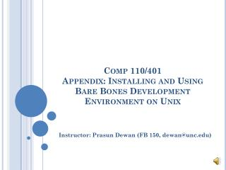 Comp 110/401  Appendix: Installing and Using Bare Bones Development  Environment on Unix