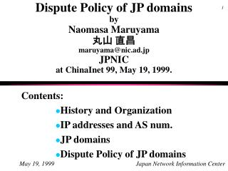 Contents: History and Organization IP addresses and AS num.  JP domains