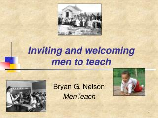 Inviting and welcoming  men to teach