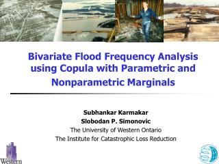 Bivariate Flood Frequency Analysis using Copula with Parametric and Nonparametric Marginals