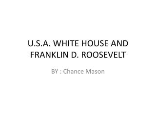 U.S.A. WHITE HOUSE AND FRANKLIN D. ROOSEVELT