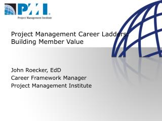 Project Management Career Ladders: Building Member Value