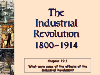 The Industrial Revolution 1800-1914