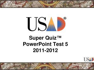 Super Quiz ™ PowerPoint Test 5 2011-2012