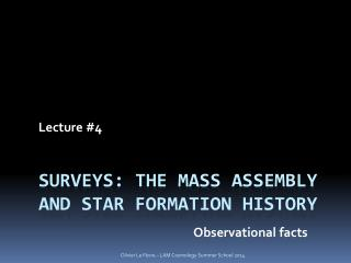 SURVeys : THE mass  assembly  and star formation  history