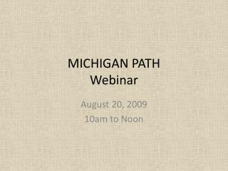 MICHIGAN PATH Webinar