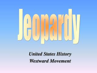 United States History Westward Movement