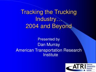 Tracking the Trucking Industry… 2004 and Beyond