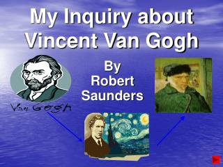 My Inquiry about Vincent Van Gogh