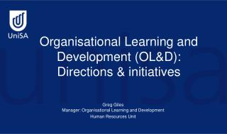 Organisational Learning and Development (OL&D): Directions & initiatives