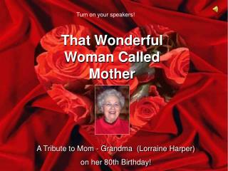 That Wonderful Woman Called Mother