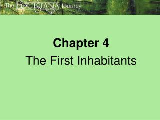 Chapter 4  The First Inhabitants