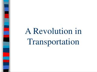 A Revolution in Transportation