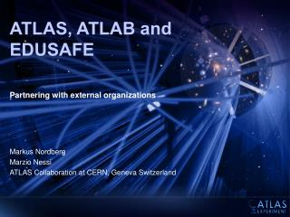 ATLAS, ATLAB and EDUSAFE