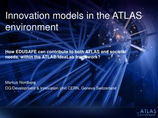 Innovation models in the ATLAS environment
