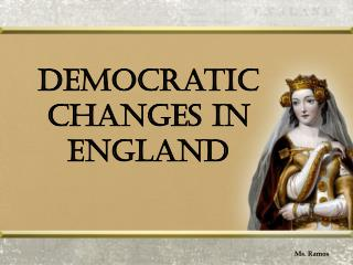 Democratic Changes in England