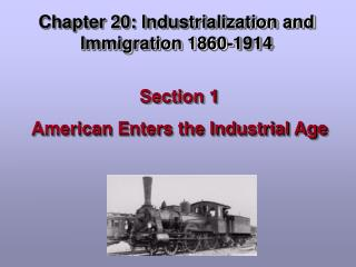 Chapter 20: Industrialization and Immigration 1860-1914