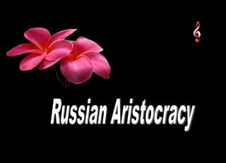 Russian Aristocracy