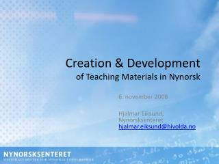 Creation & Development  of Teaching Materials in Nynorsk