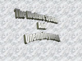 The Welfare System And Unemployment
