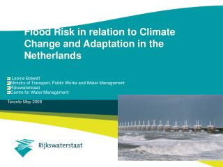 Flood Risk in relation to Climate Change and Adaptation in the Netherlands