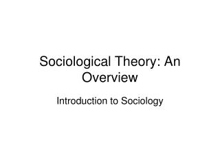 Sociological Theory: An Overview
