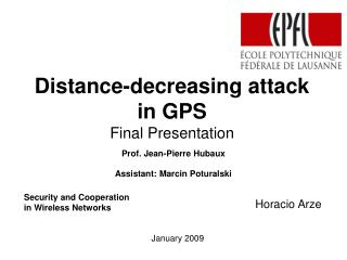 Distance-decreasing attack in GPS Final Presentation