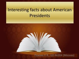 Interesting facts about American Presidents