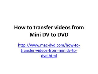 How to transfer videos from Mini DV to DVD