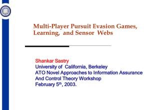 Multi-Player Pursuit Evasion Games, Learning,  and Sensor  Webs