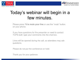 Today's webinar will begin in a few minutes.