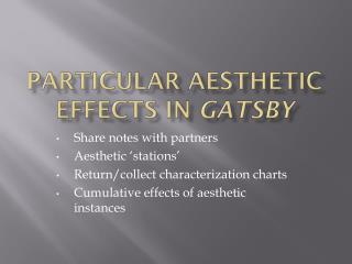 Particular aesthetic effects in  gatsby
