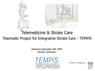 Telemedicine & Stroke Care Telemedic Project for Integrative Stroke Care - TEMPiS